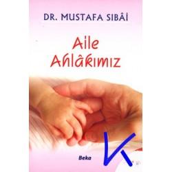 Aile Ahlakımız - Mustafa Sibai, dr