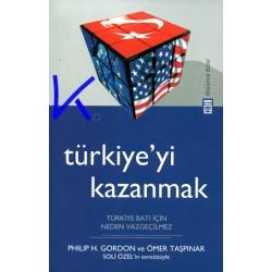 Türkiye'yi Kazanmak, Türkiye Batı için niçin vazgeçilmez - Philip H. Gordon, Ömer Taşpınar