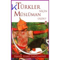 Türkler Niçin Müslüman Oldu? - Ismail Hakkı Danişmend