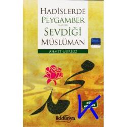 Hadislerde Peygamber (sav)in Sevdiği Müslüman - Ahmet Gürbüz