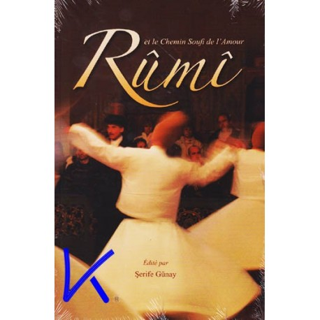 Rumi, et le Chemin Soufi de l'Amour - Şerife Günay