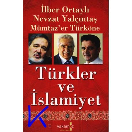 Türkler ve Islamiyet - Ilber Ortaylı, pr dr-Nevzat Yalçıntaş, pr dr-Mümtaz'er Türköne, pr dr