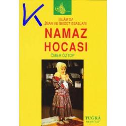 Namaz Hocası - Islam'da Iman ve Ibadet Esasları - Ömer Öztop