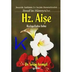 Hz Aişe (ra), Resul'ün Hümeyrası - Sevim Asımgil, dr