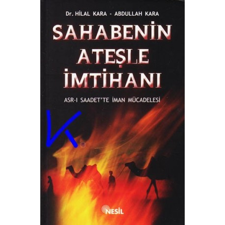 Sahabenin Ateşle Imtihanı - Hilal Kara, dr, Abdullah Kara