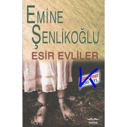 Esir Evliler - Emine Şenlikoğlu