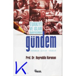 Türkiye ve Islam Dünyasında Gündem, Kavramlar, Olaylar, Yorumlar - Hayreddin Karaman, pr dr