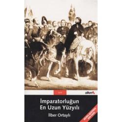 Imparatorluğun En Uzun Yüzyılı - Ilber Ortaylı