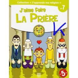 J'apprends Ma Religion, 7: J'Aime Faire La Prière