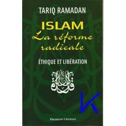 Islam, La Réforme Radicale, Ethique et Libération - Tariq Ramadan