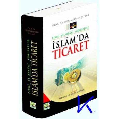 Islam'da Ticaret, Fıkhi ve Ahlaki Yönleriyle - Hüsameddin Affane