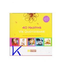 40 Hadiths - Vie Quotidienne - avec illustrations et photos