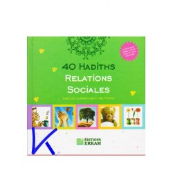 40 Hadiths - Relations Sociales - avec illustrations et photos