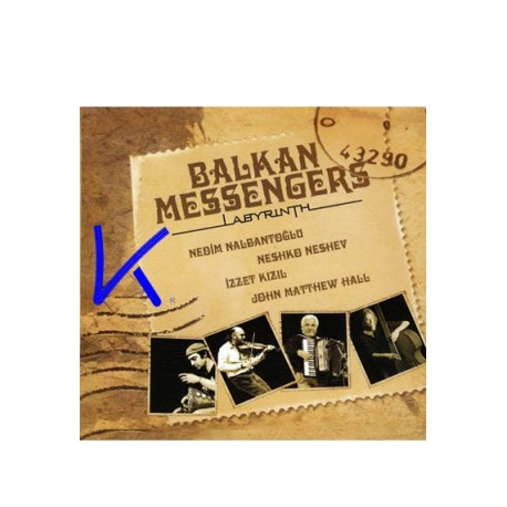 Balkan Messengers, Labyrinth - Nedim Nalbantoğlu, Neshko Neshev, Izzet Kızıl, John Mattew Hall