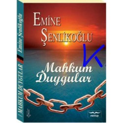 Mahkum Duygular - Emine Şenlikoğlu
