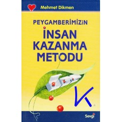 Insan Kazanma Metodu, Peygamberimizin - Mehmet Dikmen