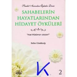 Sahabelerin Hayatlarından Hidayet Öyküleri 2 - Selim Gündüzalp