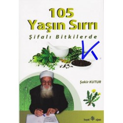105 Yaşın Sırrı - Şifalı Bitkilerde - Şakir Kutur