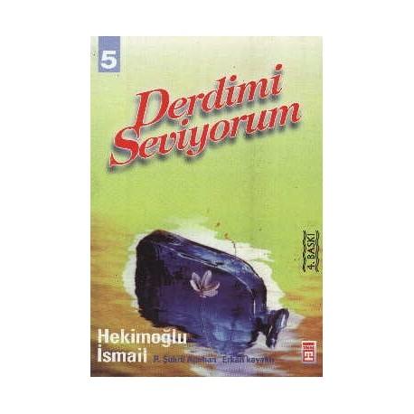 Derdimi Seviyorum 5 - Hekimoğlu Ismail, Erkan Kavaklı, R. Şükrü Apuhan