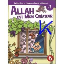 J'apprends Ma Religion, 1: Allah Est Mon Créateur