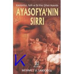 Ayasofya'nın Sırrı - Mehmet U. Sakioğlu