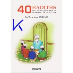 40 Hadiths, destinés aux enfants et agrémentés de récits - Yaşar Kandemir, pr dr