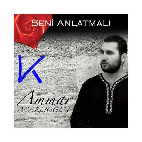 Seni Anlatmalı - Ammar Acarlıoğlu