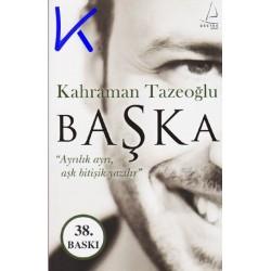 """Başka - ayrılık ayrı, aşk bitişik yazılır"""" - Kahraman Tazeoğlu"""