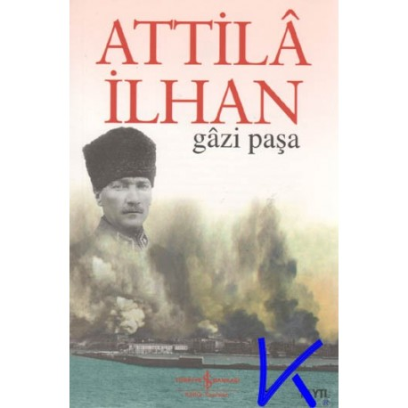 Gâzi Paşa - Atilla Ilhan