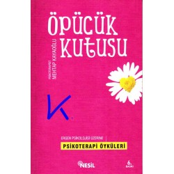 Öpücük Kutusu - Ergen psikolojisi üzerine psikoterapi öyküleri - Mehtap Kayaoğlu, psikolog