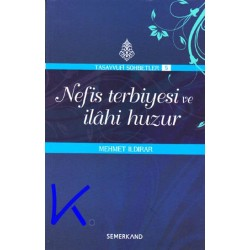 Nefis Terbiyesi ve Ilahi Huzur - Tasavvufi Sohbetler - Mehmet Ildırar