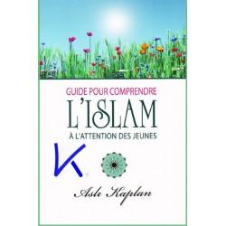 Guide pour comprendre l'Islam à l'attention des jeunes - Aslı Kaplan