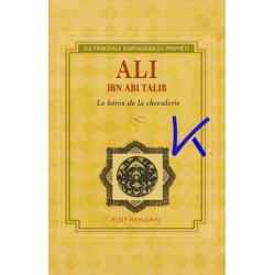 Ali, Ibn Abi Talib - le héros de la chevalerie - Reşit Haylamaz