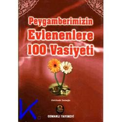 Peygamberimizin Evlenenlere 100 Vasiyeti - Abdülkadir Dedeoğlu