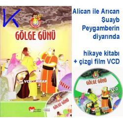 Gölge Günü - Alican ile Arıcan Şuayb Peygamberin Diyarında - kitap + çizgi film VCD - Galip Mikre