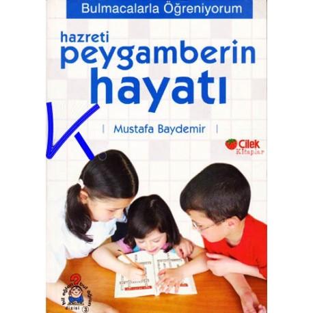 Hazreti Peygamberin Hayatı - Bulmacalarla Öğreniyorum - Mustafa Baydemir