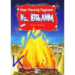 Hz Ibrahim - Ateşin Yakmadığı Peygamber - Peygamber Hikayeleri - Yılmaz Yenidinç