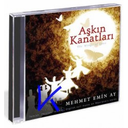 Aşkın Kanatları, The Wings of Love - Turkish, persian, arabic, english Sufi music of Mevlana - Mehmet Emin Ay - CD