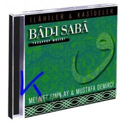 Bâd-ı Sabâ - Ilahiler, Kasideler - tasavvuf müziği - Mehmet Emin Ay, Mustafa Demirci - CD