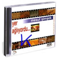 Yer Ağlıyordu - görüntülü ilahiler - Mesut Şimşek - VCD