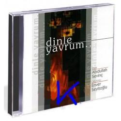 Dinle Yavrum - Abdullah Sevinç, Enver Seyitoğlu - CD