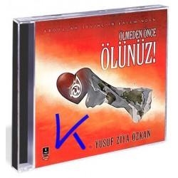 Ölmeden Önce Ölünüz - Abdullah Sevinç - Yusuf Ziya Özkan - CD