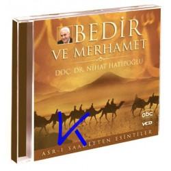 Bedir ve Merhamet - Asrı Saadetten Esintiler - Nihat Hatipoğlu, dç dr - VCD