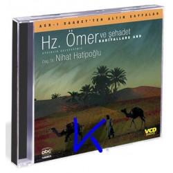 Hz Ömer ve Şehadet - Asrı Saadetten Altın Sayfalar - Nihat Hatipoğlu, dç dr - VCD