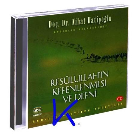 Resulullah'ın Kefenlenmesi ve Defni - Nihat Hatipoğlu, dç dr - CD