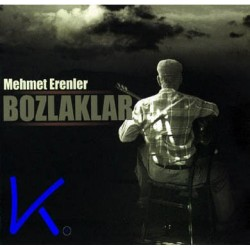 Bozlaklar - Mehmet Erenler