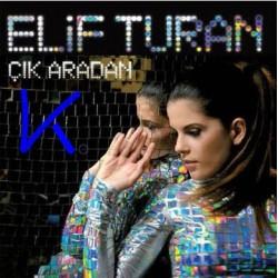 Çık Aradan - Elif Turan