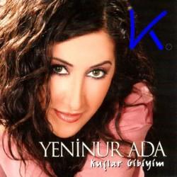 Kuşlar Gibiyim - Yeninur Ada
