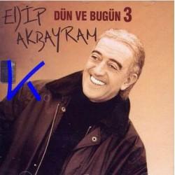 Dün ve Bugün 3 - Edip Akbayram