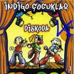 Indigo Çocuklar Diskoda - Indigo Çocuklar